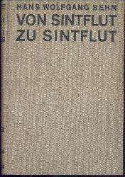 Behm, Hans Wolfgang  Von Sintflut zu Sintflut.