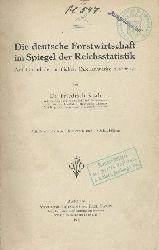 Raab, Friedrich  Die deutsche Forstwirtschaft im Spiegel der Reichsstatistik. Auf Grund der amtlichen Quellenwerke bearbeitet.