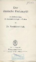 Falk, Ferdinand  Der deutsche Holzmarkt. Die Machtverhältnisse als ökonomisch-soziologisches Problem.
