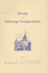Wahl, Otto von u. Theo Christiansen (Hrsg.)  Beiträge zur Schleswiger Stadtgeschichte. Heft 20.