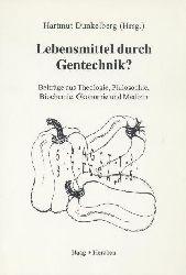 Dunkelberg, Hartmut (Hrsg.)  Lebensmittel durch Gentechnik? Beiträge aus Theologie, Philosophie, Biochemie, Ökonomie und Medizin.
