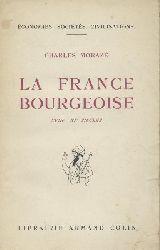 Moraze, Charles  La France bourgeoise XVIIIe - XXe siecles. Preface de Lucien Febvre. 3ieme edition.