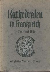 Medicus, Franz Albrecht (Hrsg.) u. Hans Hörmann (Bearbeitung)  Kathedralen in Frankreich unter deutschem Schutz. Bilder und Beschreibungen. Hrsg. v. Franz Albrecht Medicus. Bearbeitet v. Hans Hörmann.