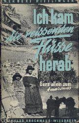 Rittlinger, Herbert  Ich kam die reissenden Flüsse herab. Ganz allein zum Amazonas. 7. Auflage.