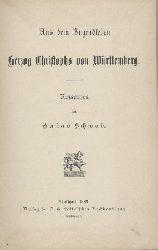 Schwab, Gustav  Aus dem Jugendleben Herzog Christophs von Württemberg. Romanzen.