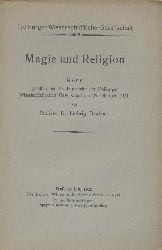Deubner, Ludwig  Magie und Religion. Rede gehalten bei der Jahresfeier der Freiburger Wissenschaftlichen Gesellschaft am 29. Okt. 1921.