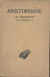 Aristophane - Aristophanes  Oeuvres. Tome IV: Les Thesmophories. Les Grenouilles. Texte etabli par Victor Coulon.