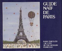 Hugonot, Marie-Christine  Guide naif de Paris. Paris through the eyes of the modern primitives. 4e edition.