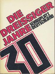 Aust, Günter, Erika Gysling-Billeter, Dieter Honisch u. Paul Vogt (Hrsg.)  Die Dreissiger Jahre. Schauplatz Deutschland. Ausstellungskatalog.