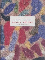 Maur, Karin von  Der verkannte Revolutionär Adolf Hölzel. Werk und Wirkung.