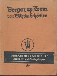 Schöttler, Wilhelm  Bergen op Zoom. Ein Spiel in drei Handlungen. 2. Ausgabe. 3.-5. Tsd.