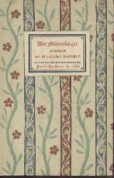 Die Minnesinger in Bildern der Manessischen Handschrift. Geleitwort von Hans Naumann.