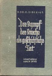 Dibelius, Otto  Der Kampf der Kirche als geschichtliche Tat.