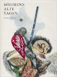 Jirasek, Alois  Böhmens alte Sagen.