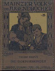 Bruns, Trude  Die Doktorskinder.