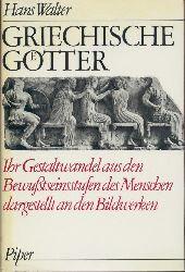 Walter, Hans  Griechische Götter. Ihr Gestaltwandel aus den Bewußtseinsstufen des Menschen dargestellt an den Bildwerken.