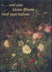 """Heide, Annie von der u. Bernard Nollen  """"... und eine kleine Blume muß man haben"""". Blumenzauber aus der Zeit Hans Christian Andersens."""