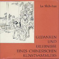 Lu Shih-hua  Gedanken und Erlebnisse eines chinesischen Kunstsammlers. Erzählungen, Betrachtungen und Ratschläge.