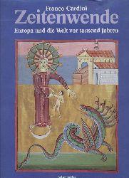 Cardini, Franco  Zeitenwende. Europa und die Welt vor tausend Jahren.