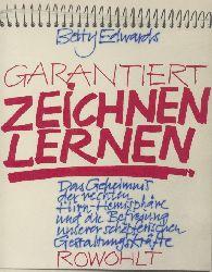 Edwards, Betty  Garantiert zeichnen lernen. Das Geheimnis der rechten Hirn-Hemisphäre und die Befreiung unserer schöpferischen Gestaltungskräfte. Übersetzt von Modeste zur Nedden.