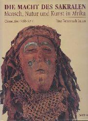 Faik-Nzuji, Clementine  Die Macht des Sakralen. Mensch, Natur und Kunst in Afrika. Eine Reise nach Innen. Vorwort von K. Herman Beyen.