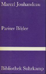 Jouhandeau, Marcel  Pariser Bilder. Deutsch von Friedhelm Kemp.
