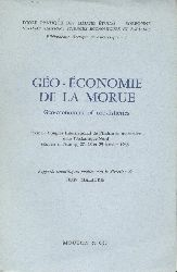Malaurie, Jean (Ed.)  Geo-Economie de la Morue. Geo-economics of cod-fisheries. Premier Congres International de l