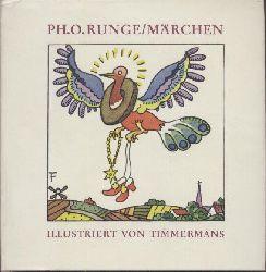 Runge, Philipp Otto  Die Märchen. Mit Bildern von Felix Timmermans. Neuausgabe.