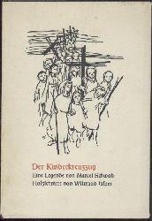 Schwob, Marcel  Der Kinderkreuzzug. Eine Legende.