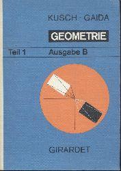 Kusch, Lothar u. Bernhard Gaida  Geometrie. Ausgabe B. Teil 1.
