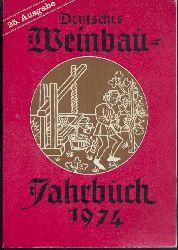 Götz, Bruno u. Waldemar Madel (Hrsg.)  Deutsches Weinbau-Jahrbuch 1974 (früher Deutscher Weinbau-Kalender). 25. Jahrgang.