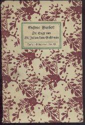 Flaubert, Gustave  Die Sage von Sankt Julianus dem Gastfreien.