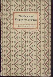 Die Saga vom Freysgoden Hrafnkel. Aus dem Altnordischen übertragen von Erich von Mendelssohn.
