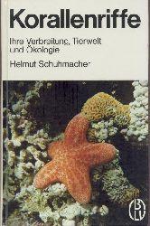 Schuhmacher, Helmut  Korallenriffe. Ihre Verbreitung, Tierwelt und Ökologie.