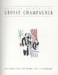 Sutcliffe, Serena  Grosse Champagner. Übersetzung von Wolfgang Kissel.