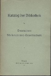 Katalog der Bibliothek der Deutschen Shakespeare-Gesellschaft. Vorwort von P. von Bojanowski.