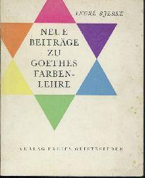 Bjerke, Andre  Neue Beiträge zu Goethes Farbenlehre. Teil 1: Goethe contra Newton (mehr nicht erschienen).