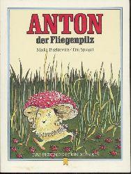 Tyszkiewicz, Maika u. Tini Spiegel  Anton der Fliegenpilz.