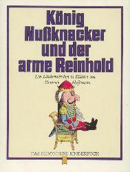 Hoffmann, Heinrich  König Nussknacker und der arme Reinhold. Ein Kindermärchen in Bildern.