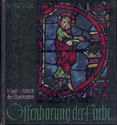 Beyer, Victor  Offenbarung der Farbe. Kunst und Technik der Glasmalerei.