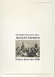 Sander, August - Barten, Rudolf u. Gunther Sander (Hrsg.)  Die Stadt Köln präsentiert: August Sander. Kölner Jahre bis 1938.