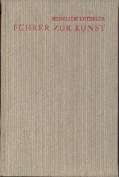 Lützeler, Heinrich  Führer zur Kunst.