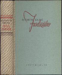 Goudge, Elizabeth  Inselzauber. Roman. Übersetzt von Matthias Holnstein. 12.-15. Tsd.