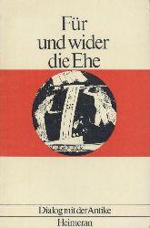 Gaiser, Konrad (Hrsg.)  Für und wider die Ehe. Antike Stimmen zu einer offenen Frage zusammengestellt u. übersetzt von Konrad Gaiser.