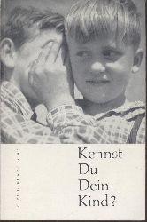 Islar, Kurt-Gerhard  Kennst du dein Kind? Eine Fibel für Eltern und Erzieher. 16. völlig neu bearbeitete Auflage.