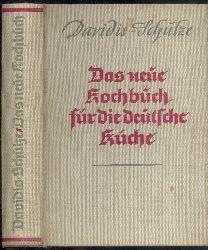 Davidis-Holle, Henriette - Schulze, Ida (Hrsg.)  Das neue Kochbuch für die deutsche Küche. Hrsg. v. Ida Schulze (12. neubearbeitete Auflage).