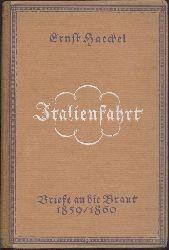 Haeckel, Ernst  Italienfahrt. Briefe an die Braut 1859/1860.
