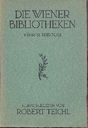 Teichl, Robert (Hrsg.)  Büchernachweisstelle der österreichischen Bibliotheken an der Nationalbibliothek: Die Wiener Bibliotheken. Führer und Plan.