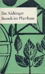Aichinger, Ilse  Besuch im Pfarrhaus. Ein Hörspiel. Drei Dialoge.