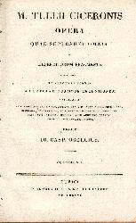 Cicero, M. Tullius  Opera quae supersunt omnia ac deperditorum fragmenta ... Hrsg. von I. C. Orellius. Band 1-4 (von 8) in 6 Teilen.